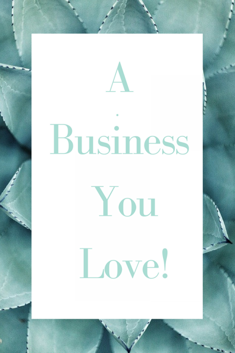 A Business You Love? It Is Possible!