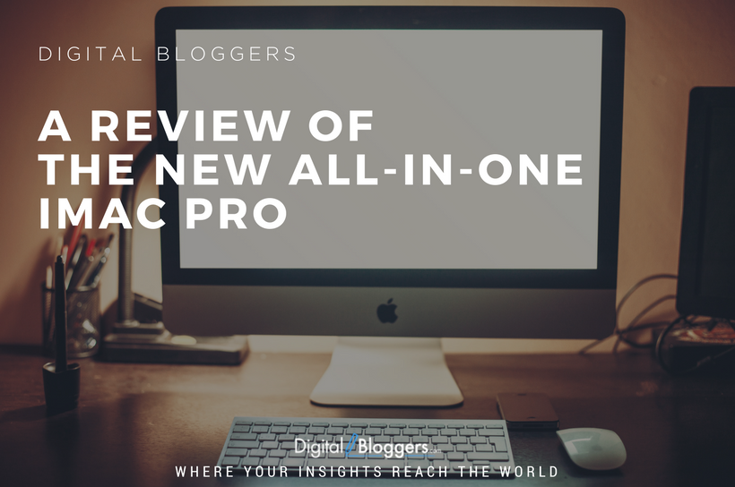 A Review of the New All-in-One iMac Pro