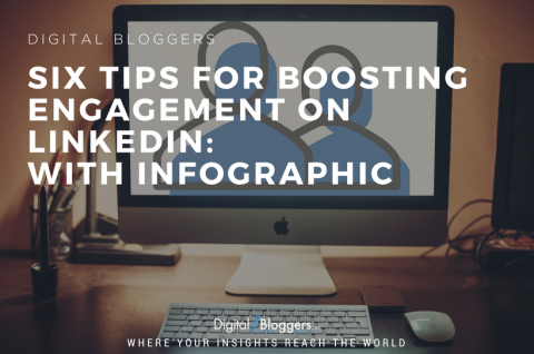 Six Tips For Boosting Engagement On LinkedIn - With Infographic