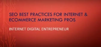 SEO Best Practices for Internet Marketers & eCommerce Pros (Video)