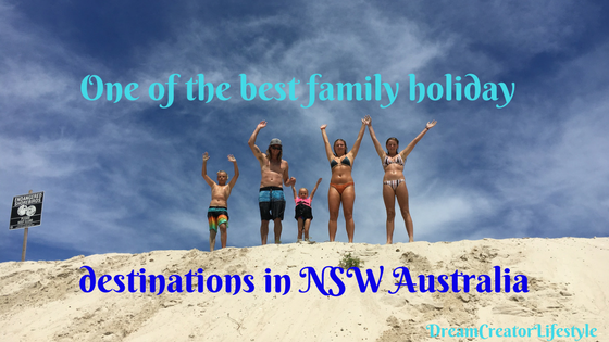 One of the best family holiday destinations in N.S.W Australia