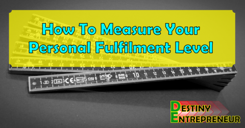 How To Measure Your Personal Fulfilment Level
