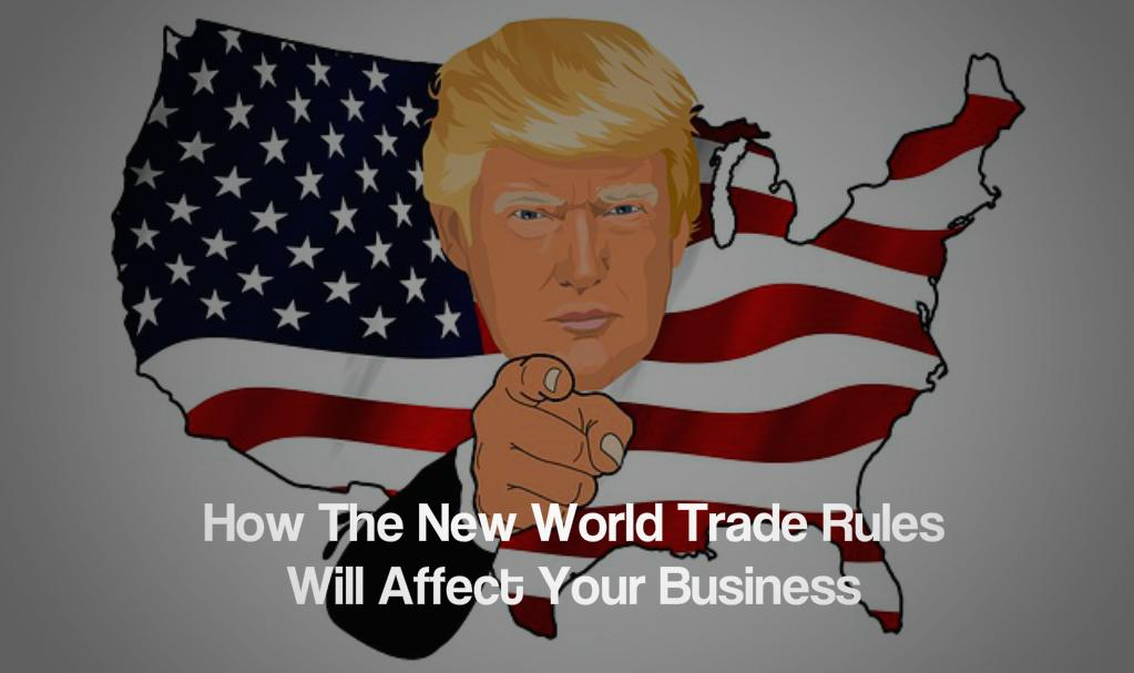 How The New World Trade Rules Will Affect Your Business