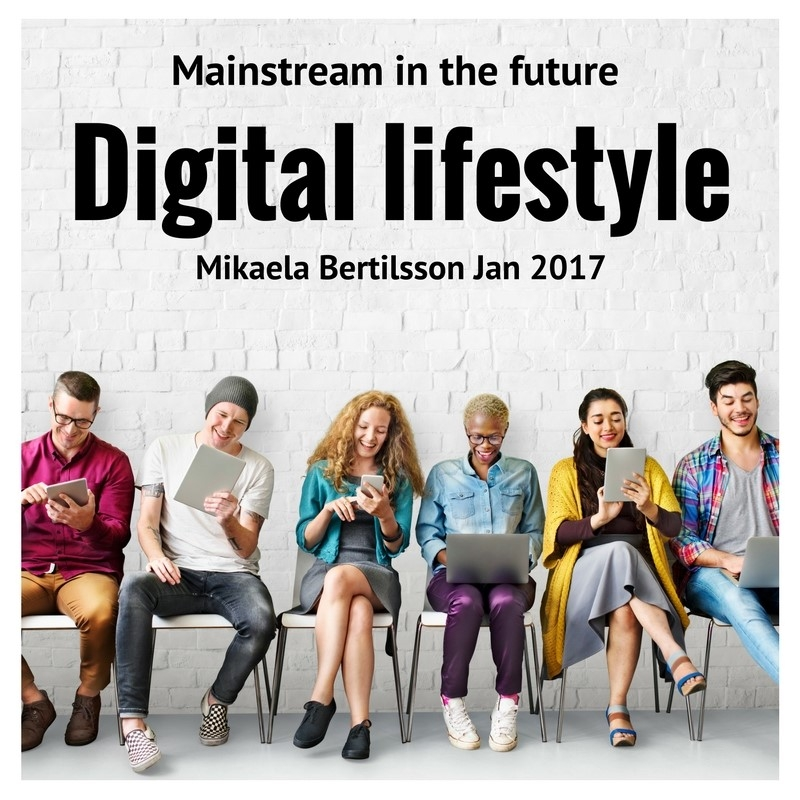 The Digital lifestyle mainstream in the future