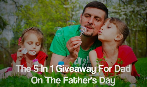 The 5 In 1 Giveaway For Dad On The Father's Day