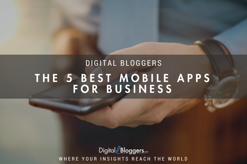 The 5 Best Mobile Apps for Business