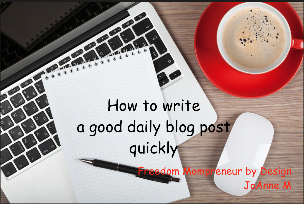 How to write a good daily blog post quickly