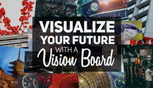 Why Vision Boards Work!