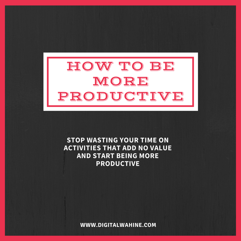 How to be more productive.