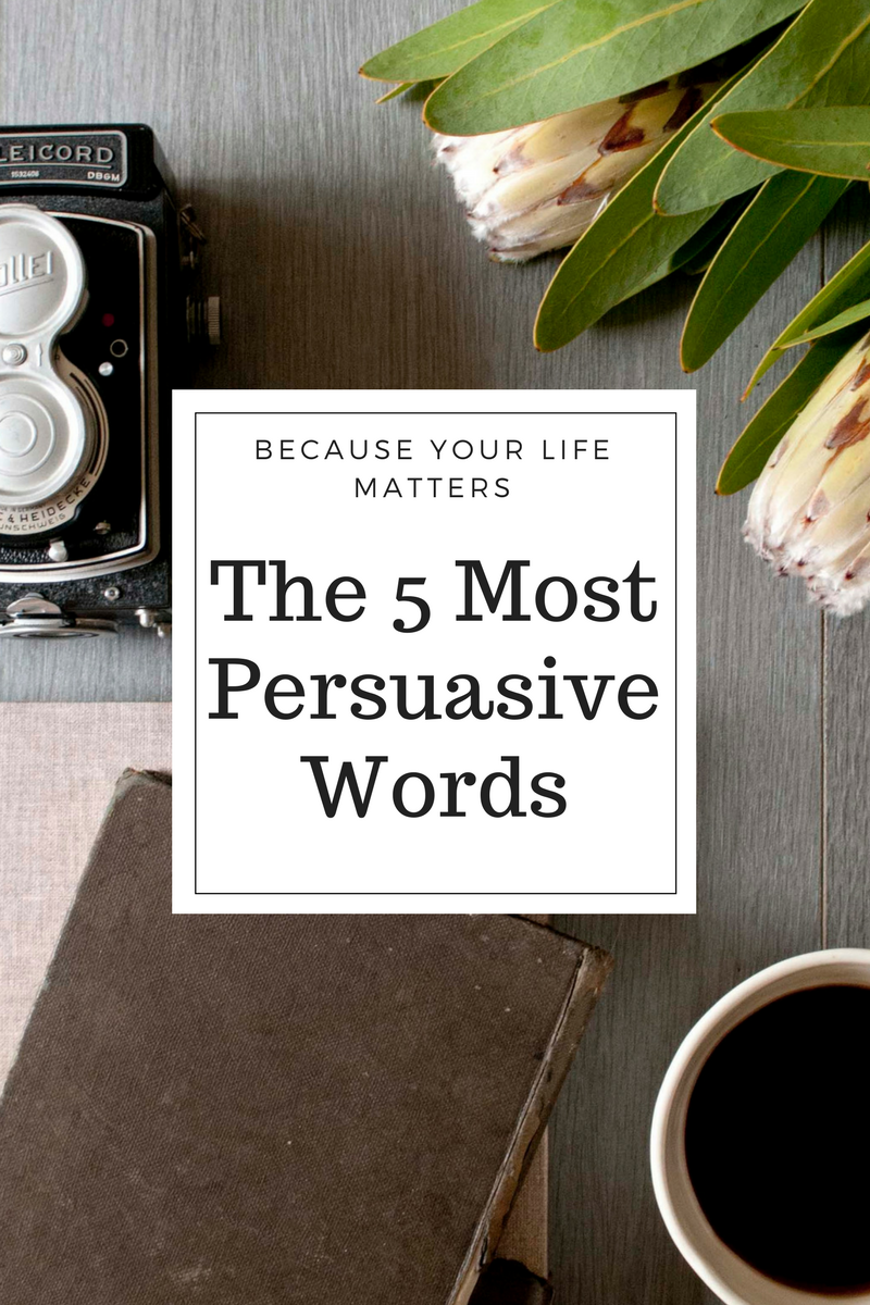 The 5 Most Persuasive Words