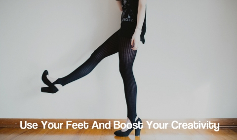 Use Your Feet And Boost Your Creativity