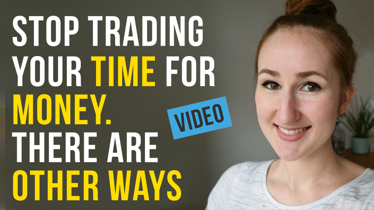 Stop Trading Your Time For Money. There Are Other Ways Vlog