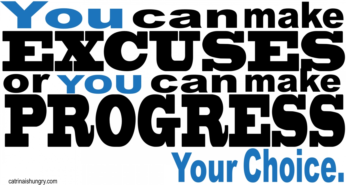 What's bigger your excuses or your dreams?