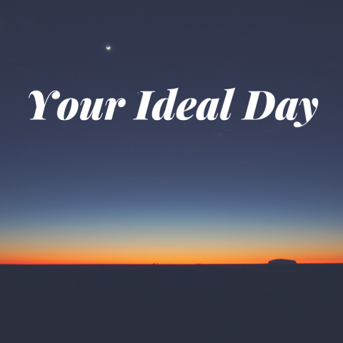 Think Like a Millionaire - Live Your Ideal Day