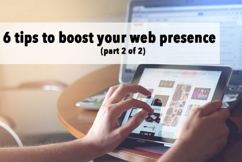 Six ways to increase the web presence of your small business (Part II)