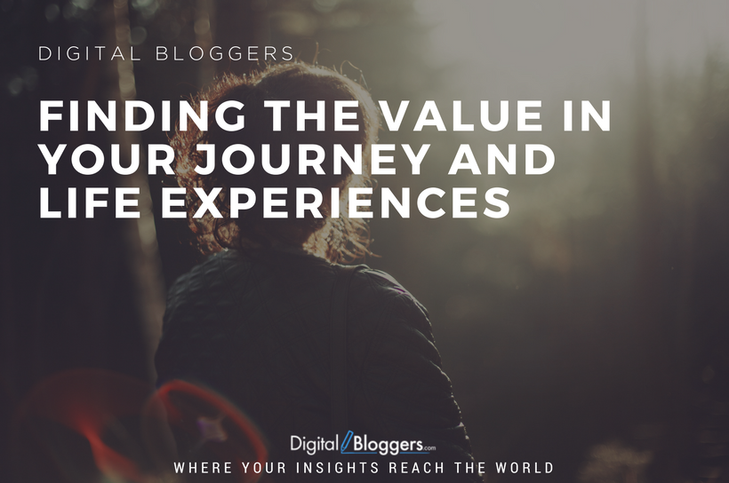 Finding the Value in your Journey and Life Experiences