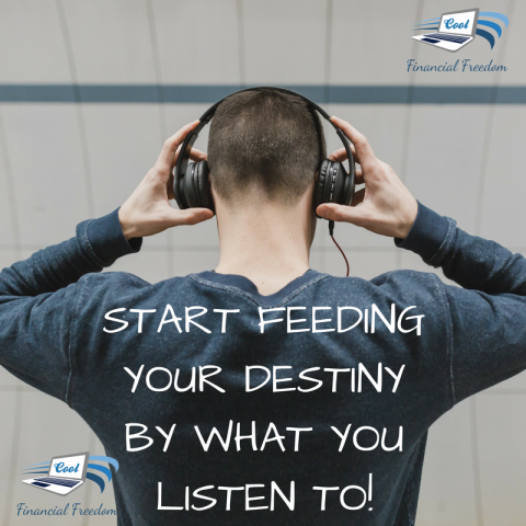 Start Feeding Your Destiny By What You Listen To