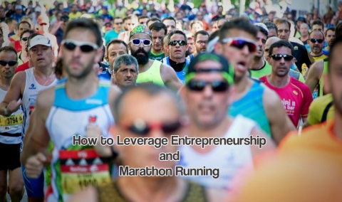 How to Leverage Entrepreneurship and Marathon Running