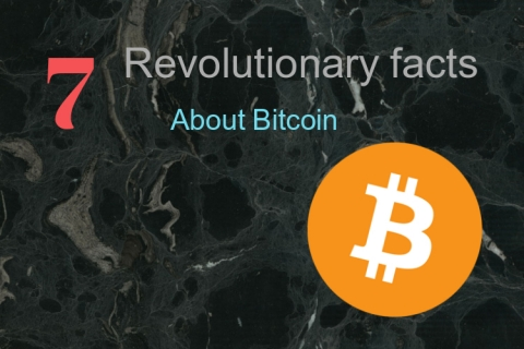 7 Revolutionary Facts About Bitcoin