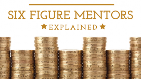 Six Figure Mentors Explained
