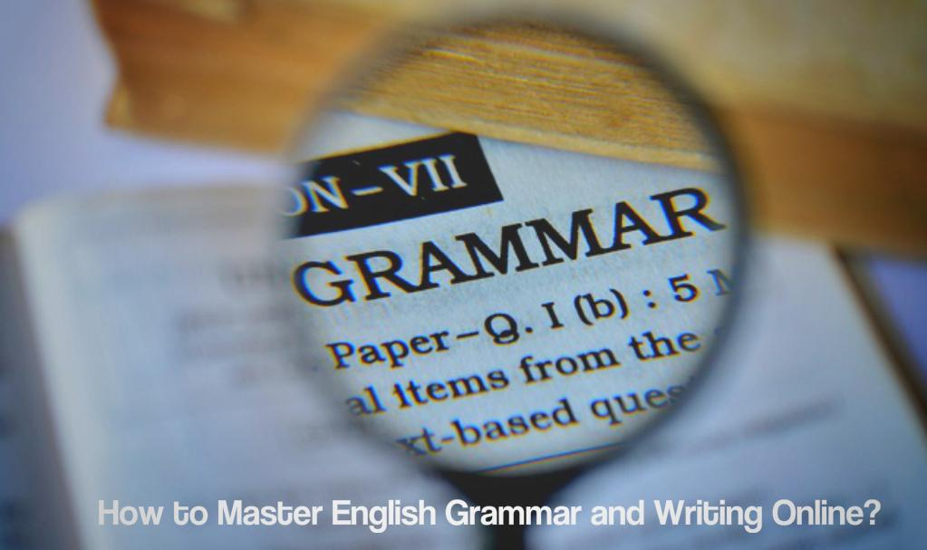How to Master English Grammar and Writing Online?