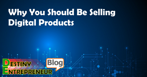 Why You Should Be Selling Digital Products