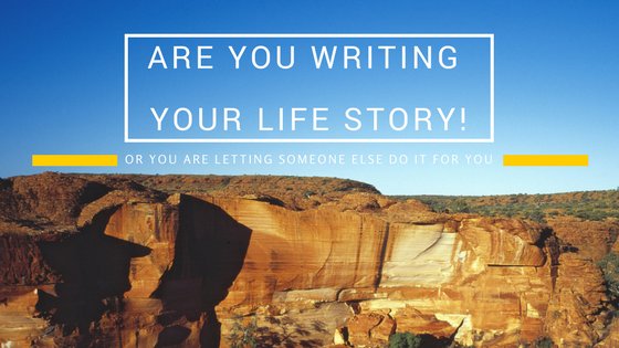 Who Is Writing The Story Of Your Life?