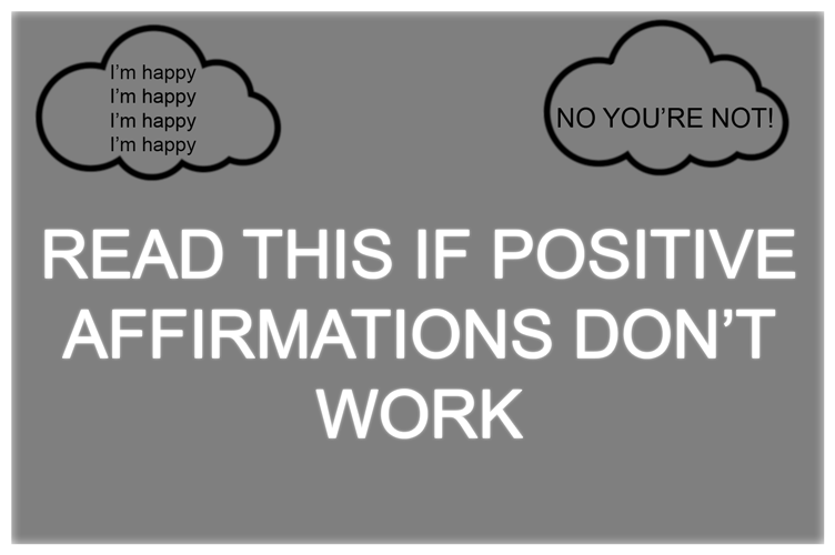 Read this If Positive Affirmations Don't Work