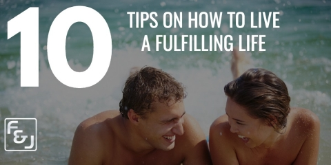 10 Tips on How to live a fulfilling Life