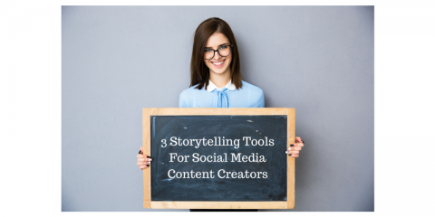 3 Storytelling Tools For Social Media Content Creators