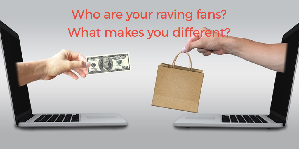 Raving fans- do you have any?