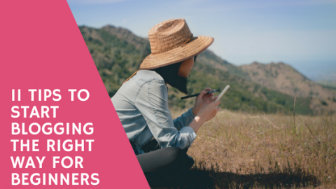 11 Tips To Start Blogging The Right Way For Beginners