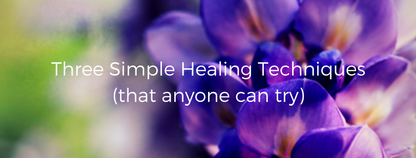 Three simple healing techniques