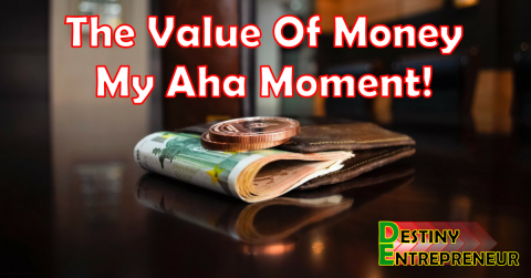 The Value Of Money - My Aha Moment!
