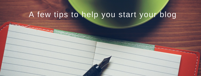 A few helpful tips to help you start your blog