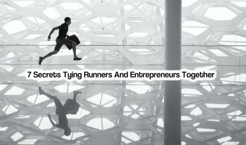 7 Secrets Tying Runners And Entrepreneurs Together