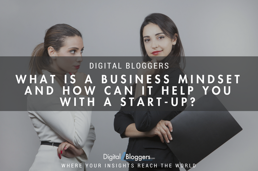 What is a business mindset and how can it help you with a start-up?