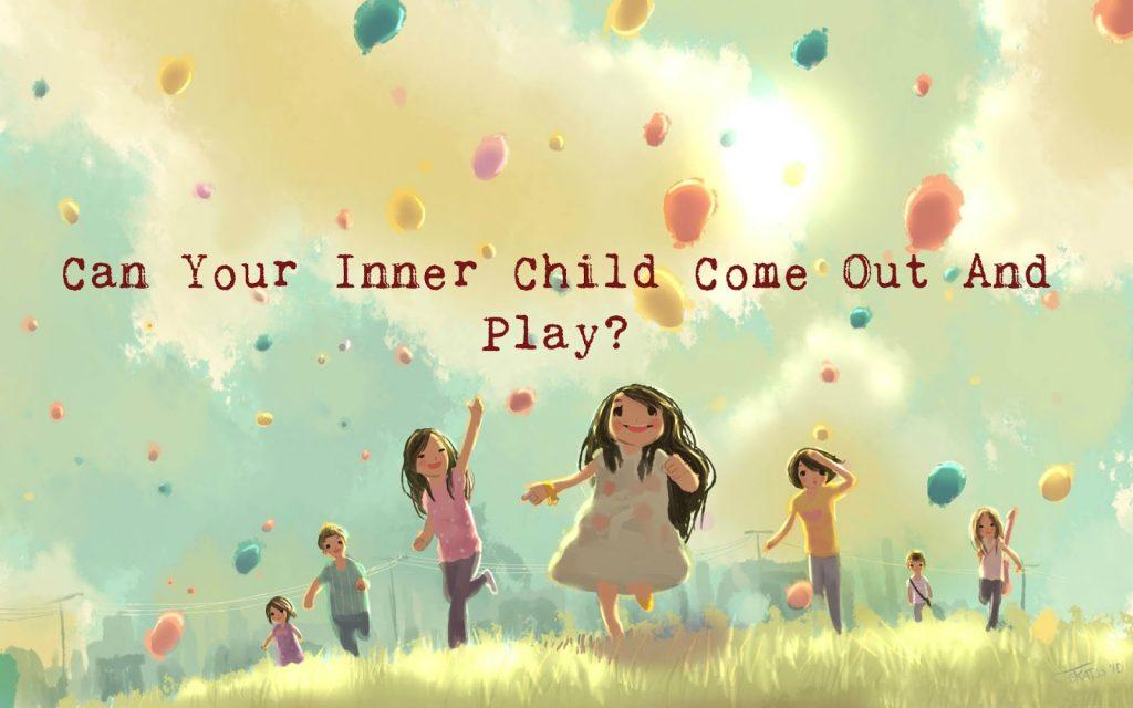 bring out the inner child in you