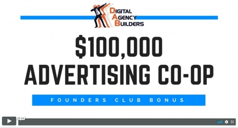 Digital Agency Builders $100K Founders Club CO-OP Bonus Review