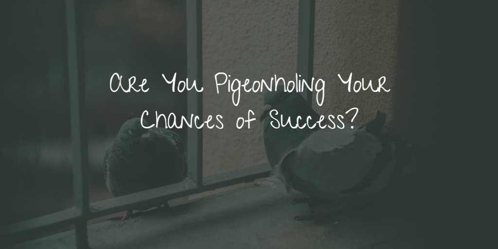 Are You Pigeonholing Your Chances of Success Online?