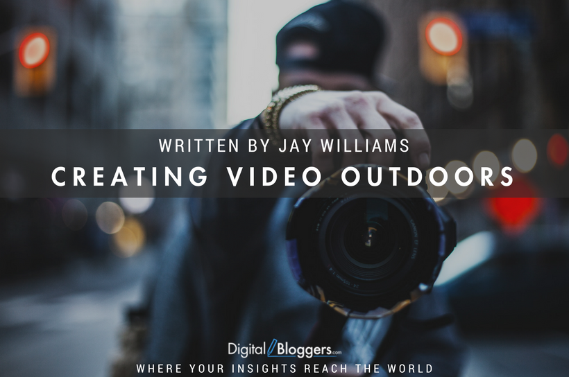 How To Create Video Outdoors
