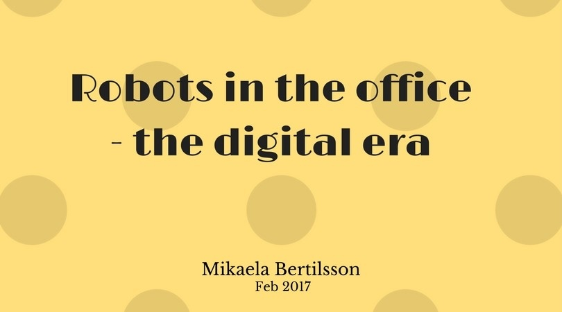 Robots in the office- the digital era