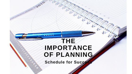 The Importance of Planning – Schedule for Success