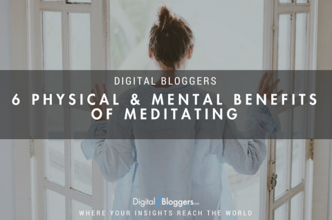 6 Physical & Mental Benefits of Meditating