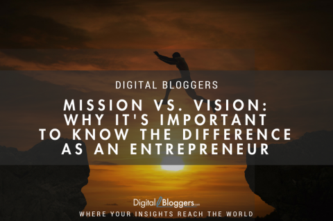Mission vs. Vision: Why It's Important to Know the Difference as an Entrepreneur