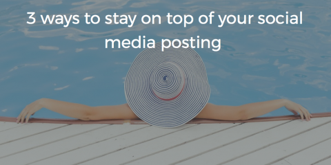 3 ways to stay on top of your Social Media posting when you need to take a brea