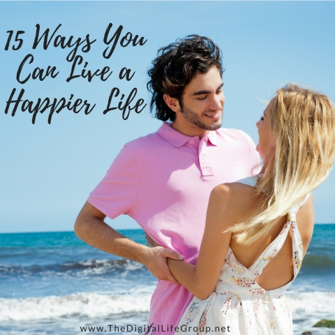 15 Ways You Can Live A Happier Life!