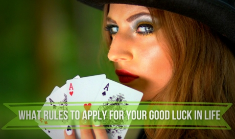 What Rules To Apply For Your Good Luck In Life