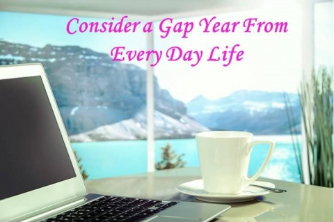 Consider A Gap Year From Everyday Life