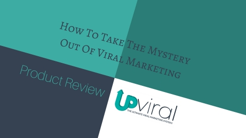 How To Take The Mystery Out Of Viral Marketing
